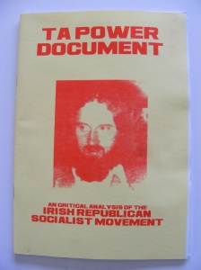 Ta Power was a leader of the Republican Socialist Movement (IRSP/INLA); the 'Ta Power Document' of 1986 played an important role in reclaiming the primacy of politics in the movement